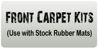 Front Carpet Kits (Use With Stock Rubber Mats)